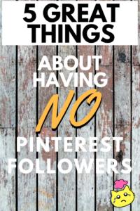 No Pinterest Followers