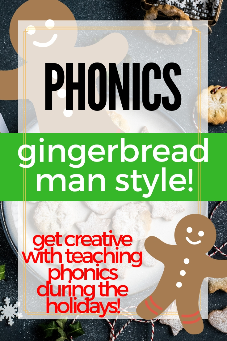 Phonics instruction - gingerbread man style!