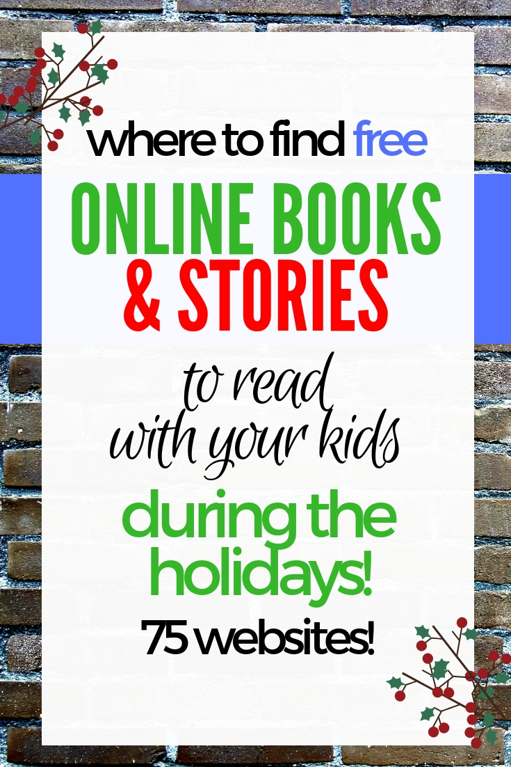 Online stories for kids that you can read with your family over the break! Look here to find a list of 75 online places to find online stories for children that are free with children's books! #freebooks #readytoread #reading #booksforkids