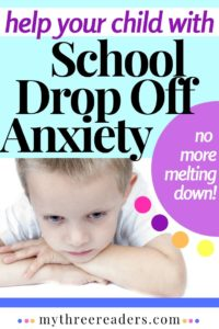 23 Tips for Stopping School Drop Off Anxiety & School Refusal