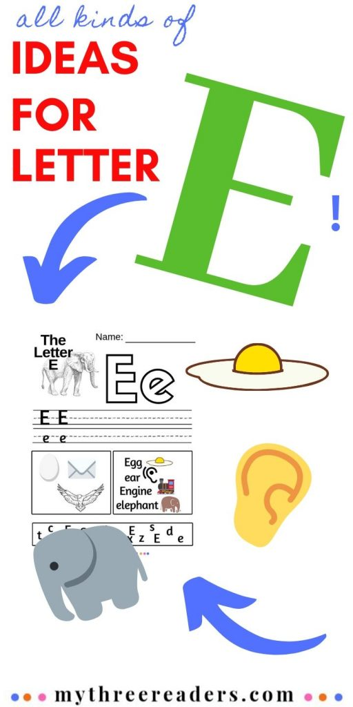 Teaching The Letter E - Crafts, Printables, Songs, & More For 2021